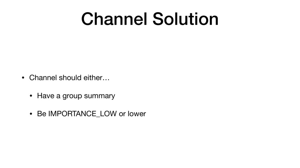 Channel Solution • Channel should either…  • Ha...