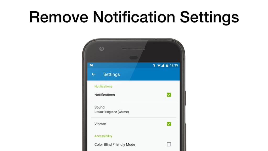 Remove Notification Settings