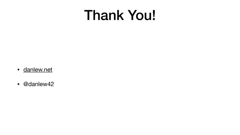 Thank You! • danlew.net  • @danlew42