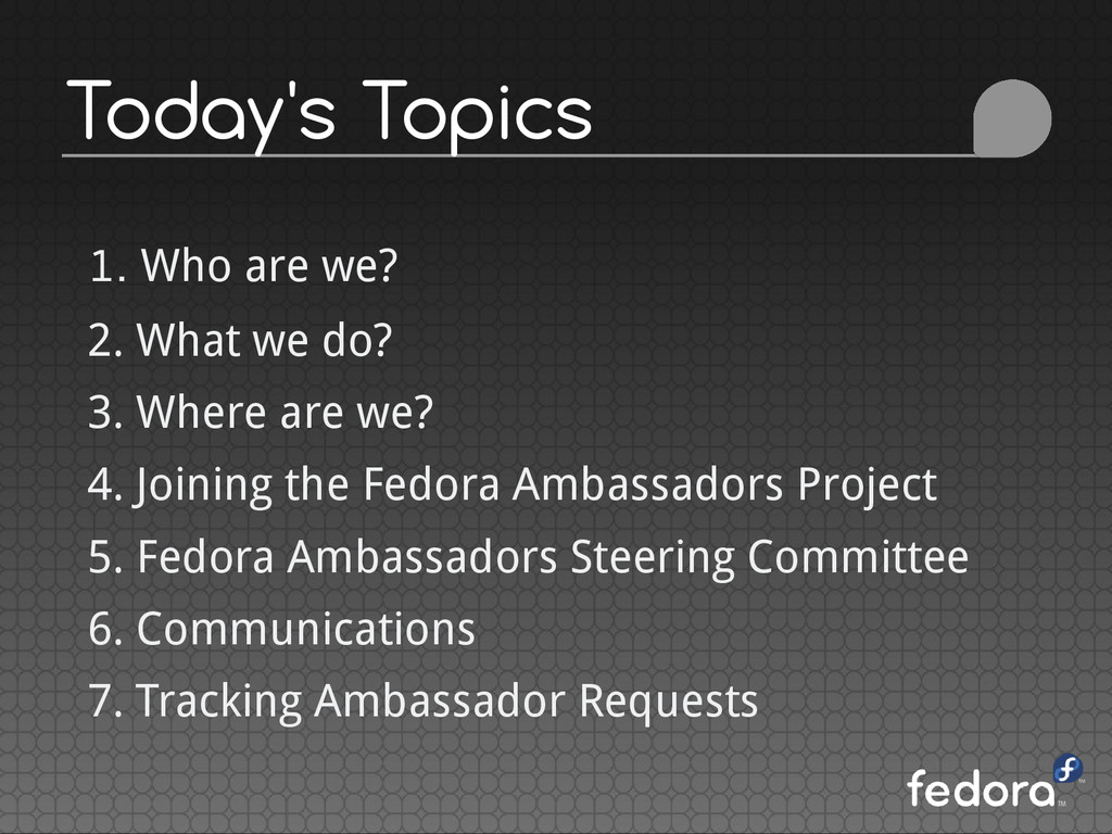 Today's Topics 1. Who are we? 2. What we do? 3....