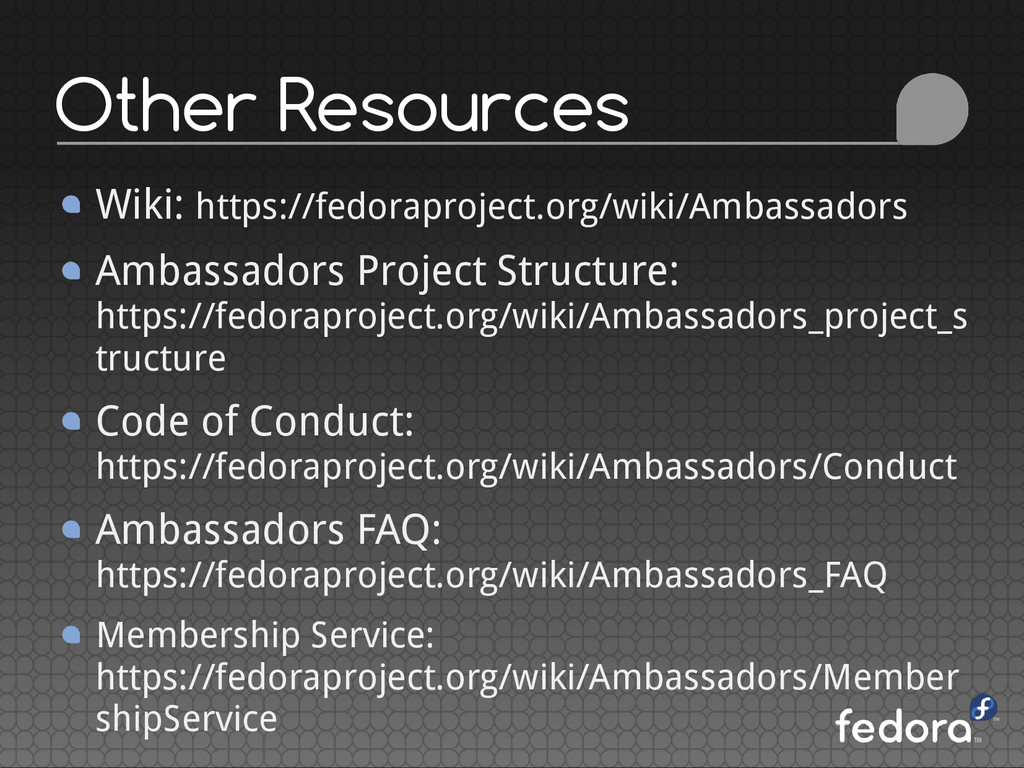 Other Resources Wiki: https://fedoraproject.org...