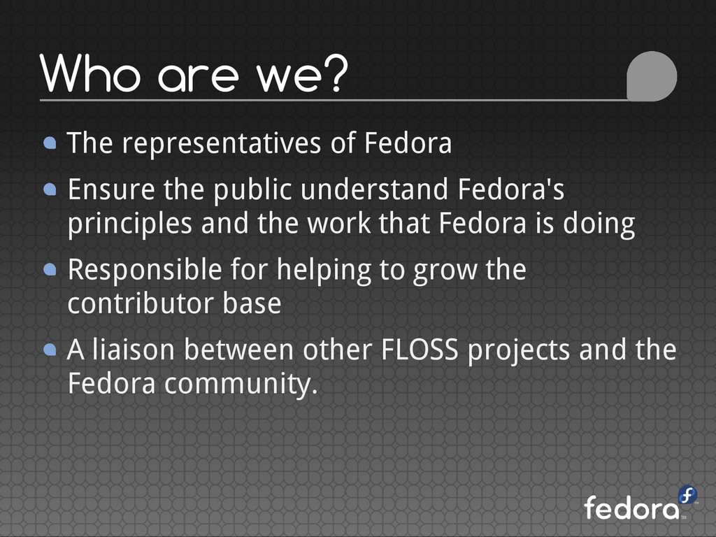 Who are we? The representatives of Fedora Ensur...