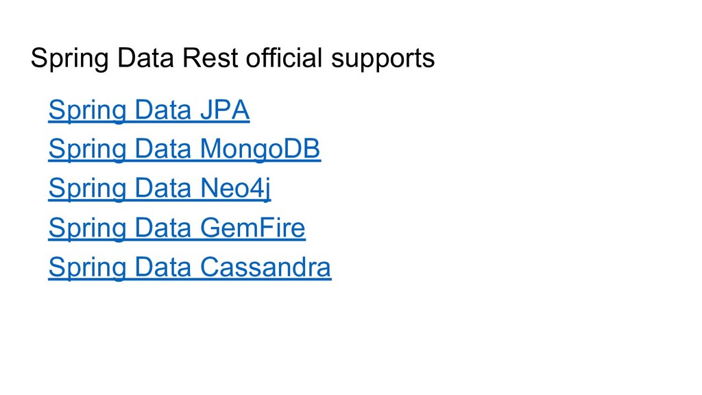 Spring Data Rest official supports →Spring Data...