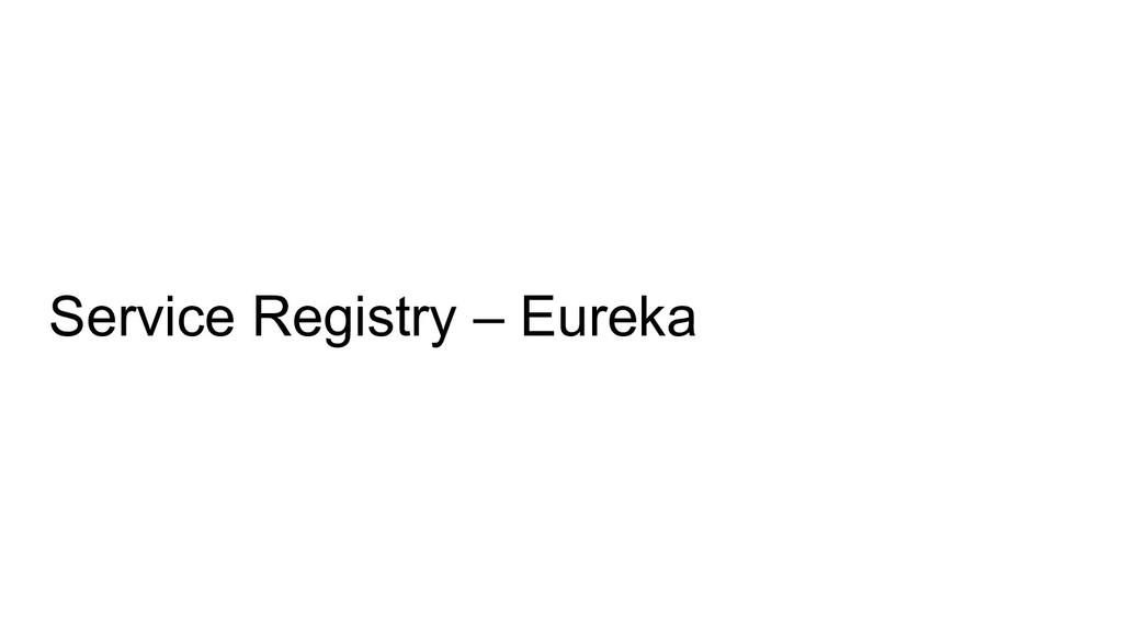 Service Registry – Eureka