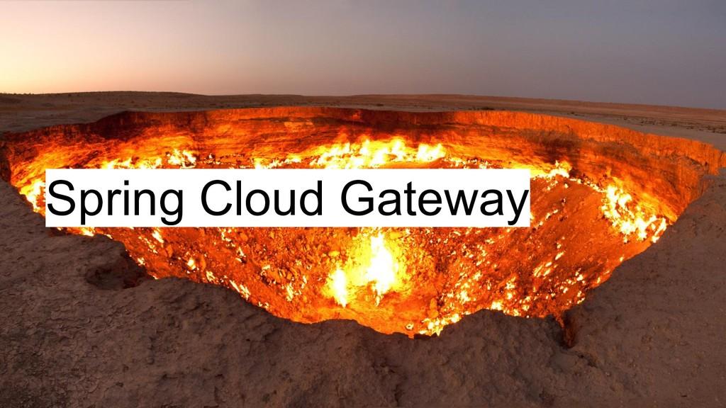 Spring Cloud Gateway