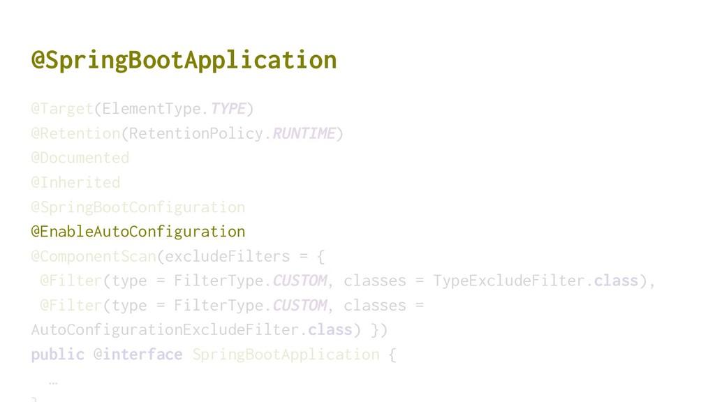 @SpringBootApplication @Target(ElementType.TYPE...