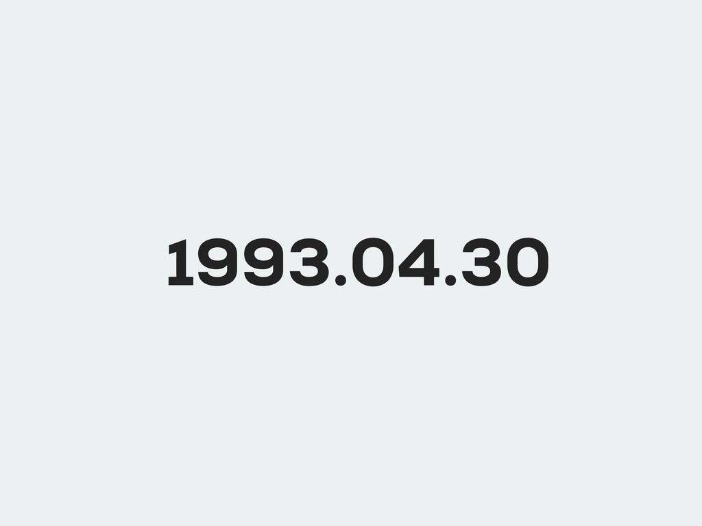 1993.04.30