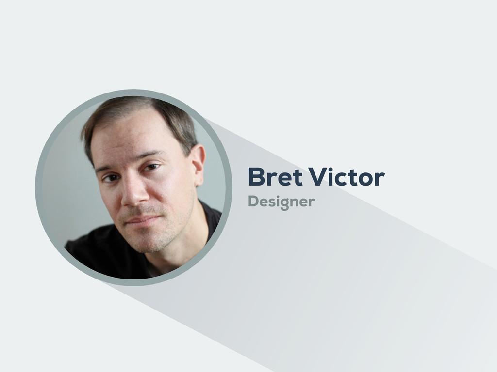 Bret Victor Designer