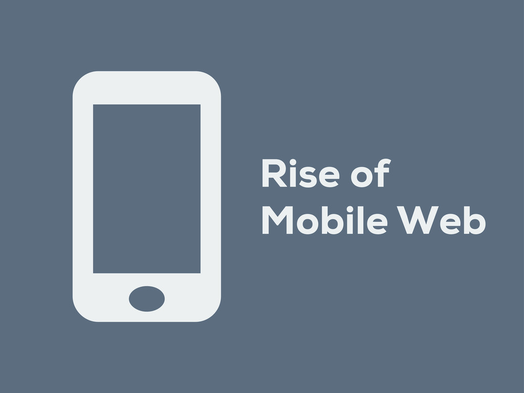 Rise of Mobile Web