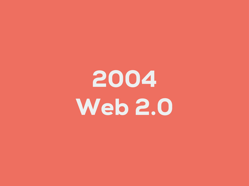 2004 Web 2.0