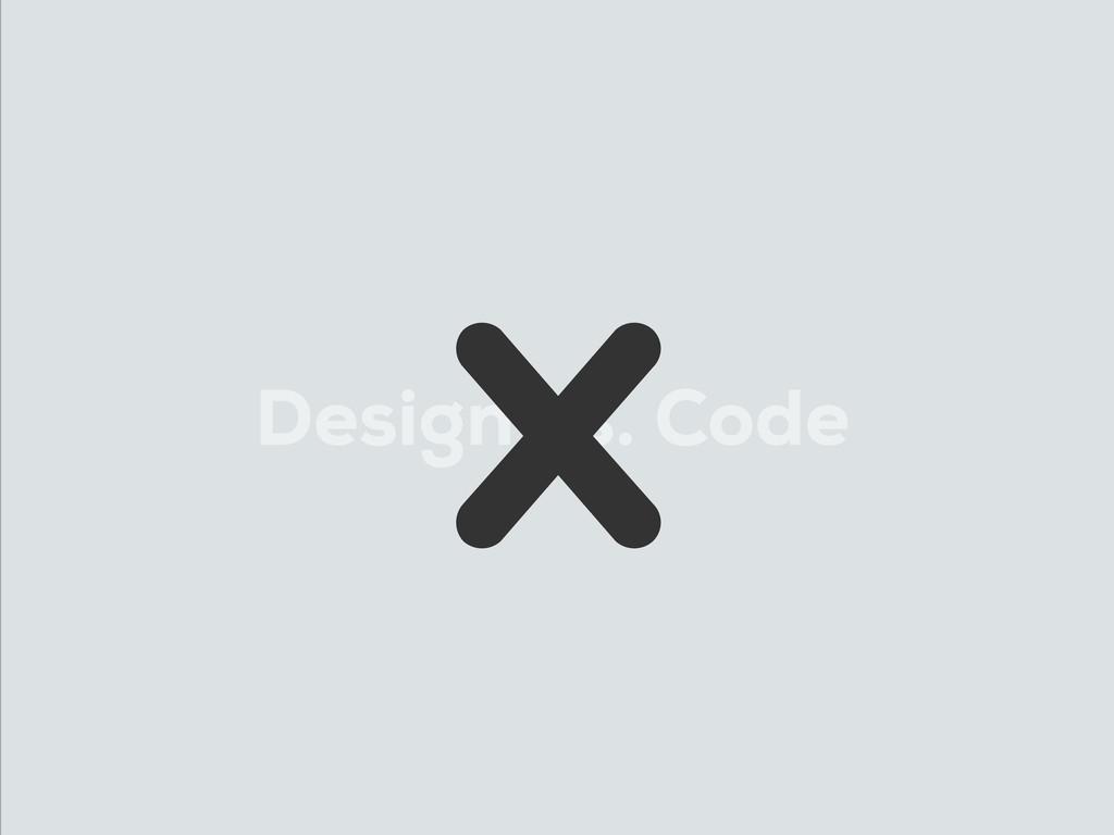 Design vs. Code ❌