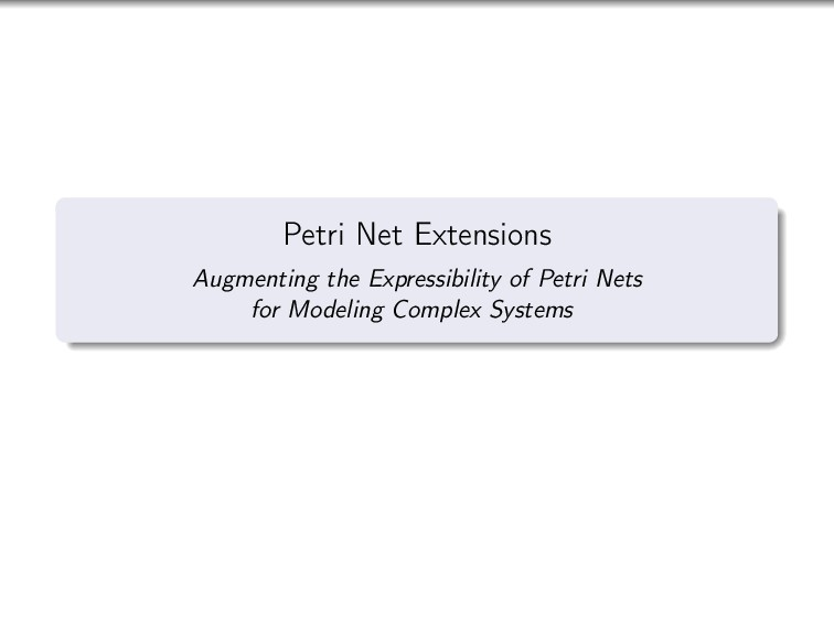 Petri Net Extensions Augmenting the Expressibil...