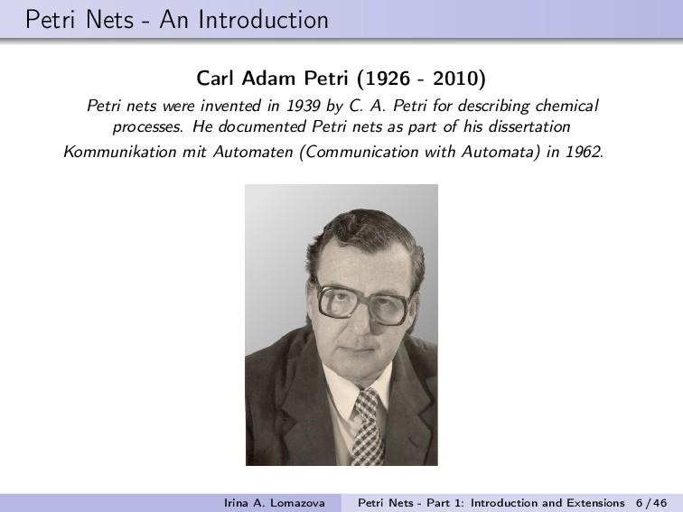 Petri Nets - An Introduction Carl Adam Petri (1...