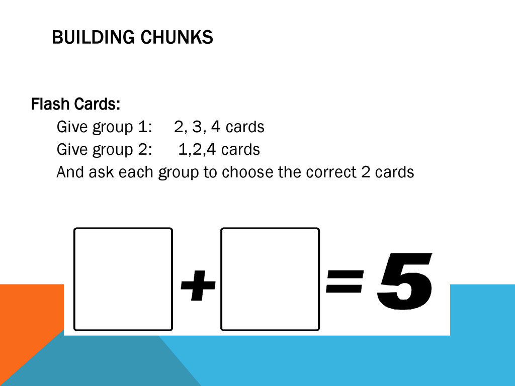 BUILDING CHUNKS Flash Cards: Give group 1: 2, 3...