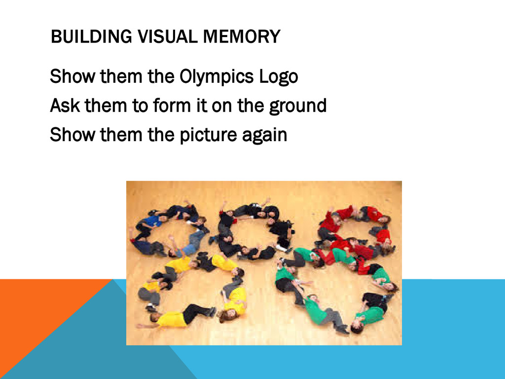 BUILDING VISUAL MEMORY Show them the Olympics L...