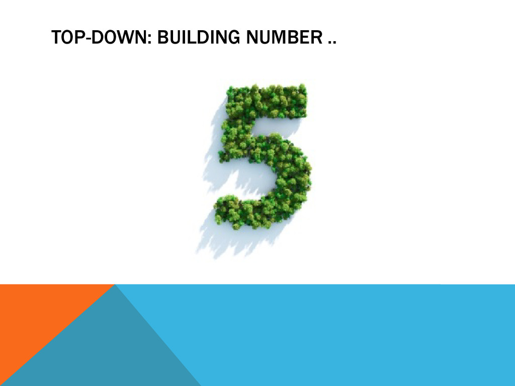TOP-DOWN: BUILDING NUMBER ..