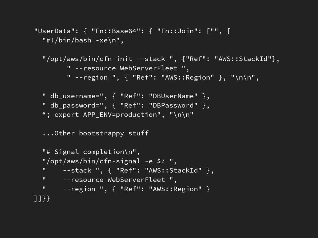 """UserData"": { ""Fn::Base64"": { ""Fn::Join"": ["""", ..."