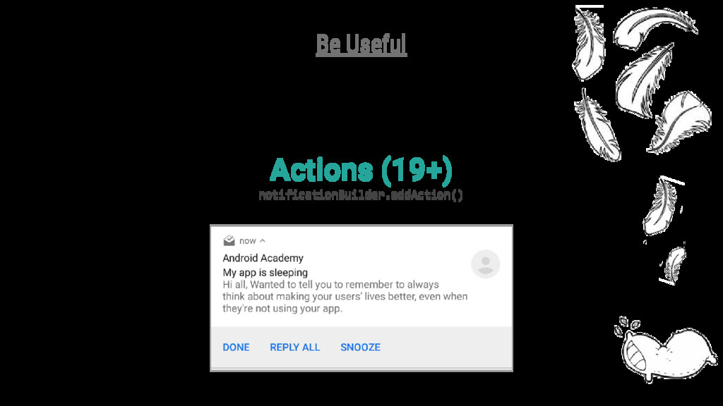 Actions (19+) notificationBuilder.addAction() B...