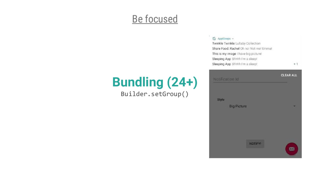 Bundling (24+) Builder.setGroup() Be focused