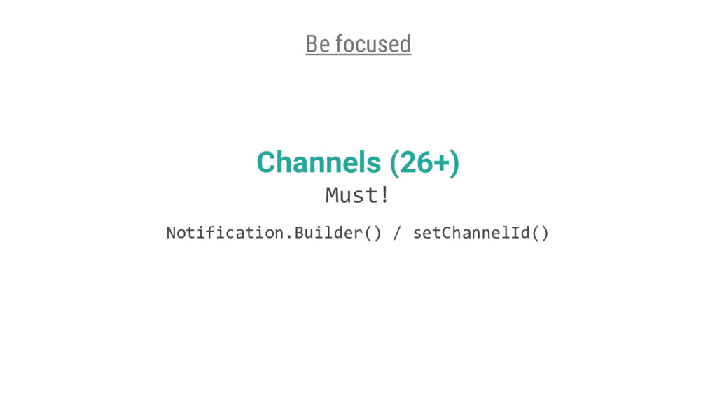 Channels (26+) Must! Notification.Builder() / s...