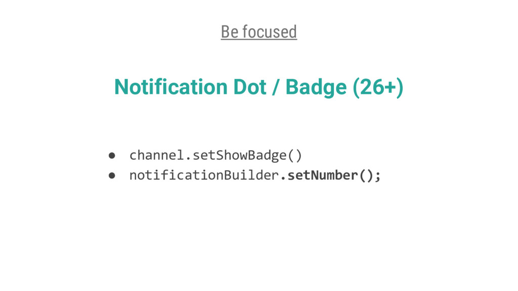 ● channel.setShowBadge() ● notificationBuilder....