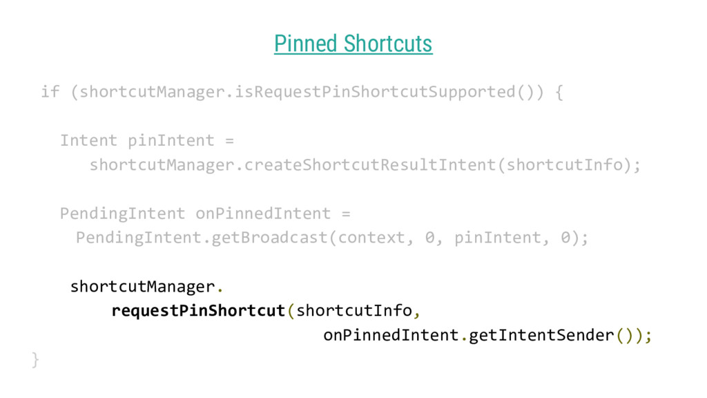 Pinned Shortcuts if (shortcutManager.isRequestP...