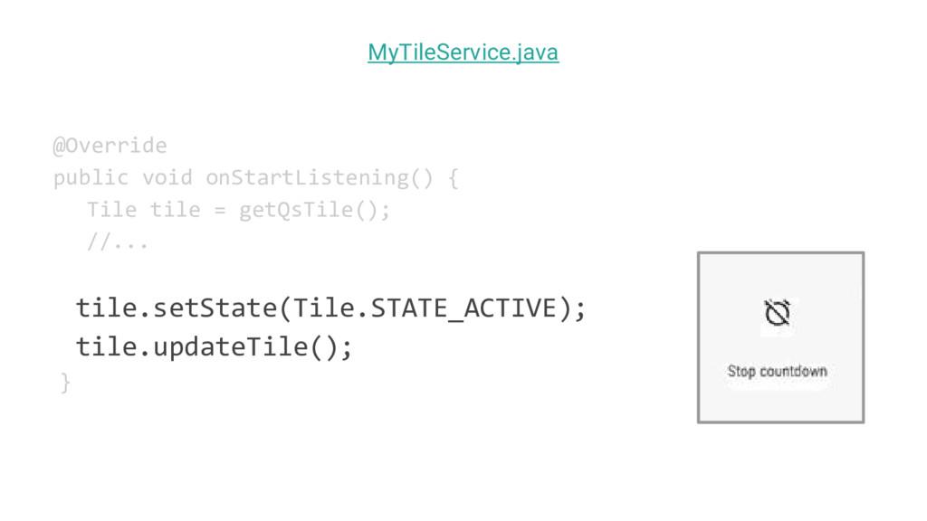 @Override public void onStartListening() { Tile...