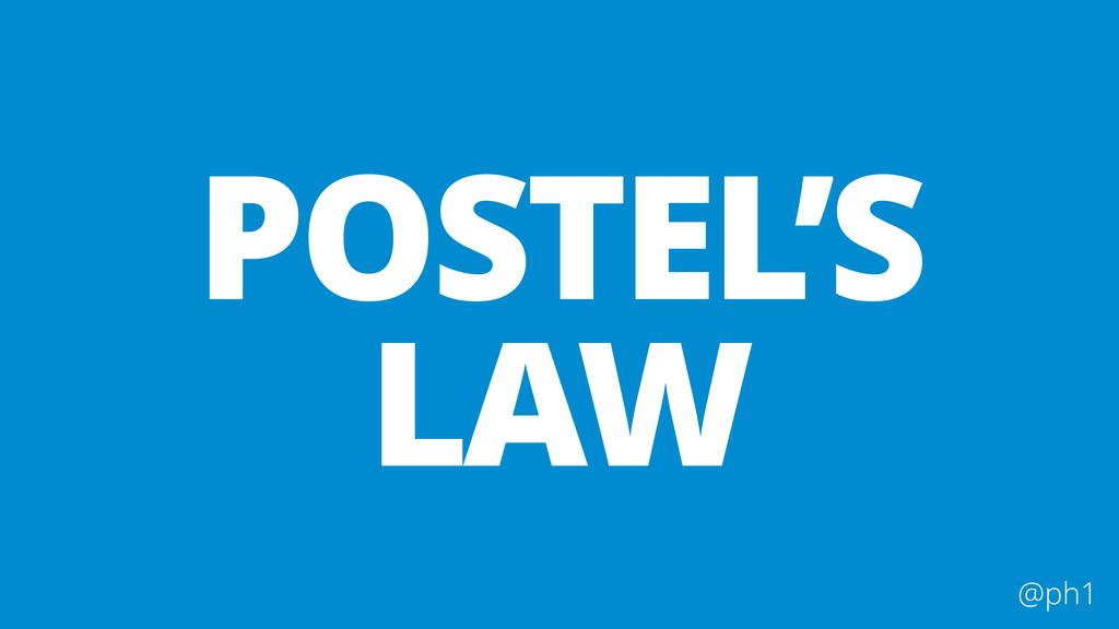 @ph1 POSTEL'S LAW
