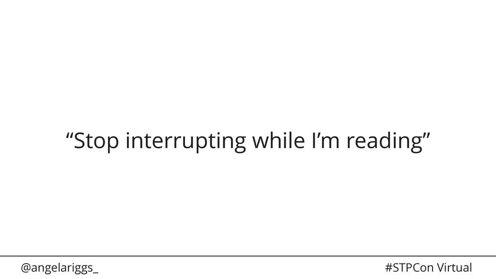 "@angelariggs_ #STPCon Virtual ""Stop interruptin..."