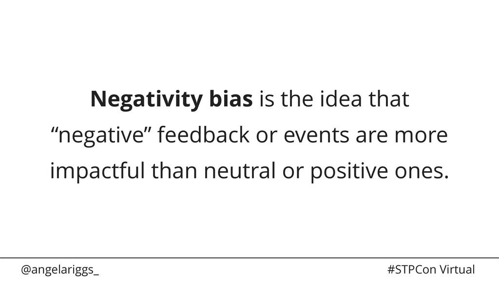 @angelariggs_ #STPCon Virtual Negativity bias i...