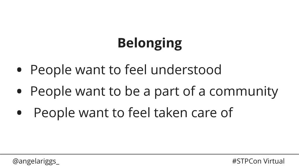 @angelariggs_ #STPCon Virtual Belonging • Peopl...