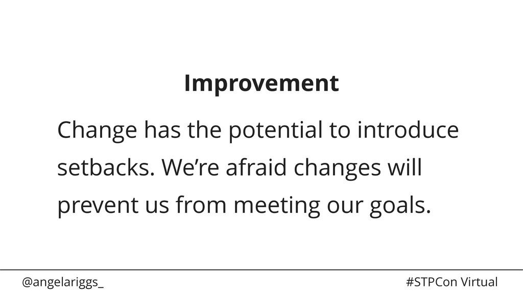 @angelariggs_ #STPCon Virtual Improvement Chang...
