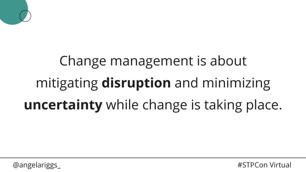 @angelariggs_ #STPCon Virtual Change management...