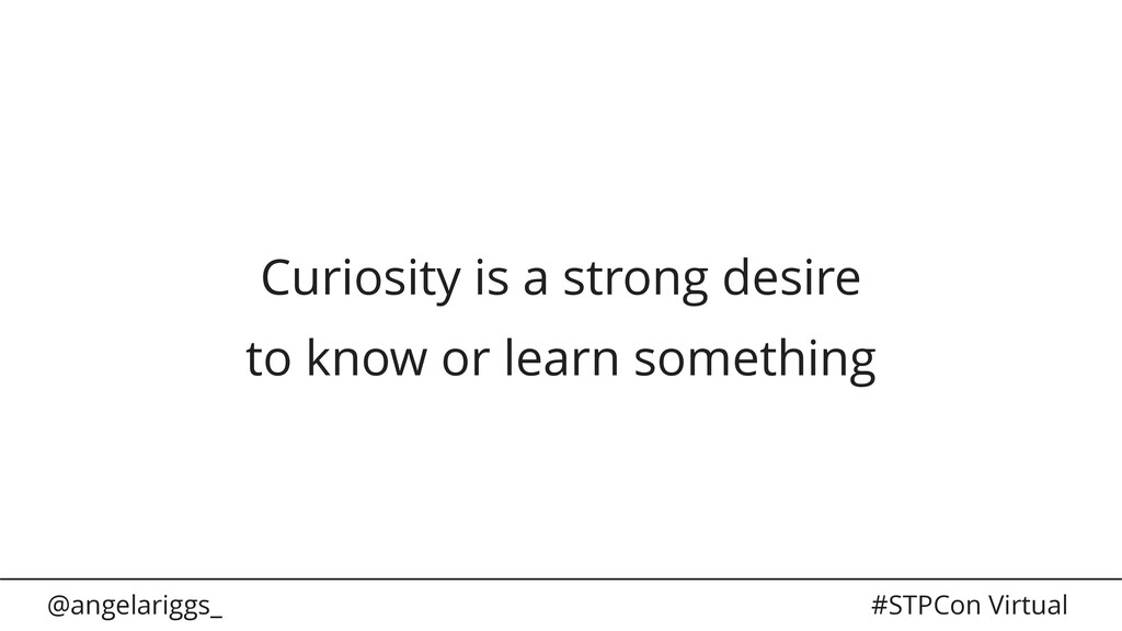 @angelariggs_ #STPCon Virtual Curiosity is a st...