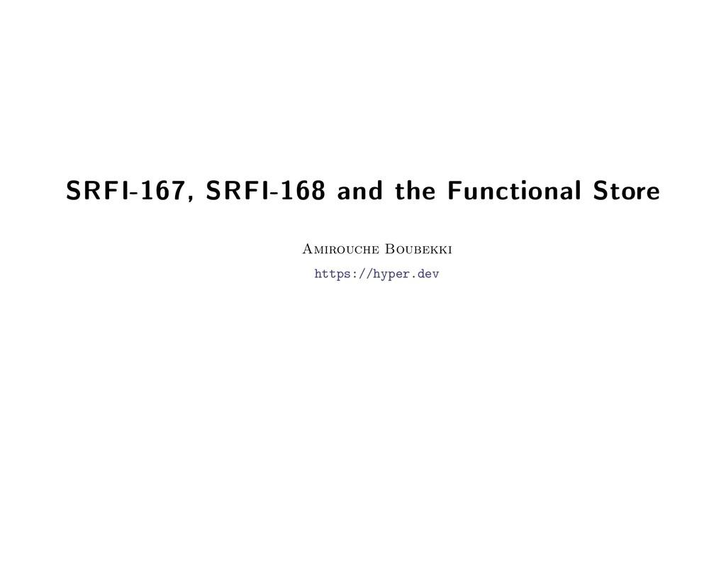 SRFI-167, SRFI-168 and the Functional Store Ami...