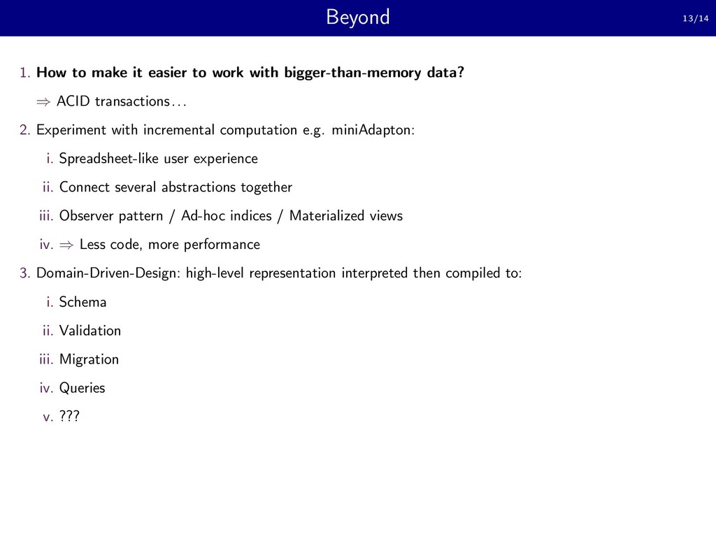 Beyond 13/14 1. How to make it easier to work w...