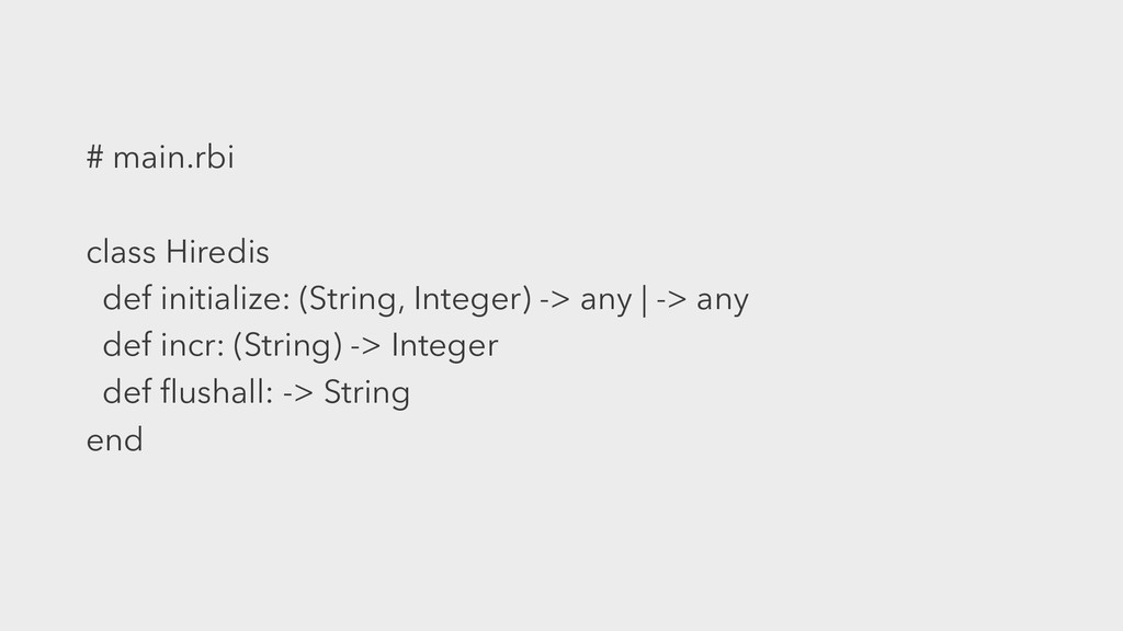 # main.rbi class Hiredis def initialize: (Strin...