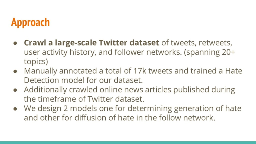 Approach ● Crawl a large-scale Twitter dataset ...