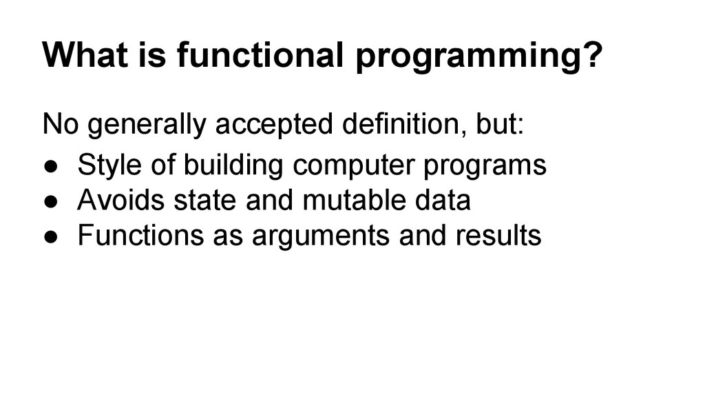 What is functional programming? No generally ac...