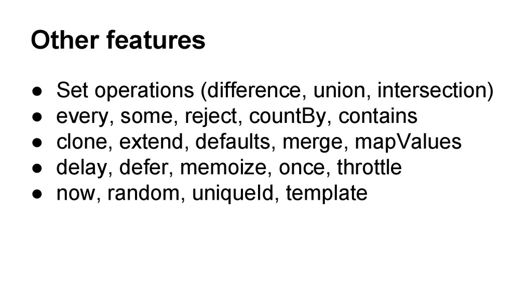 Other features ● Set operations (difference, un...