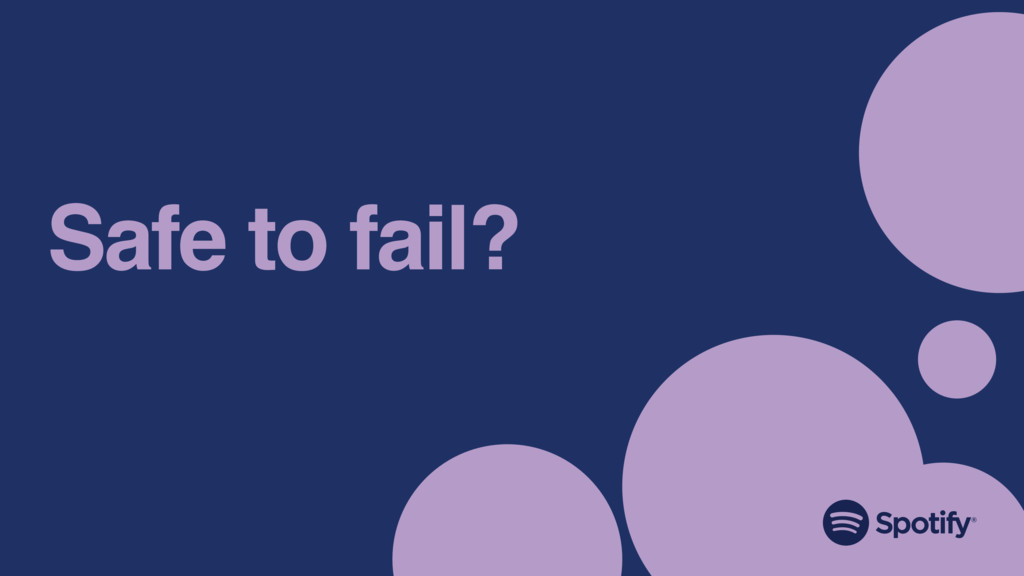 Safe to fail?