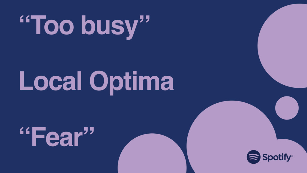 """Too busy"" Local Optima ""Fear"""