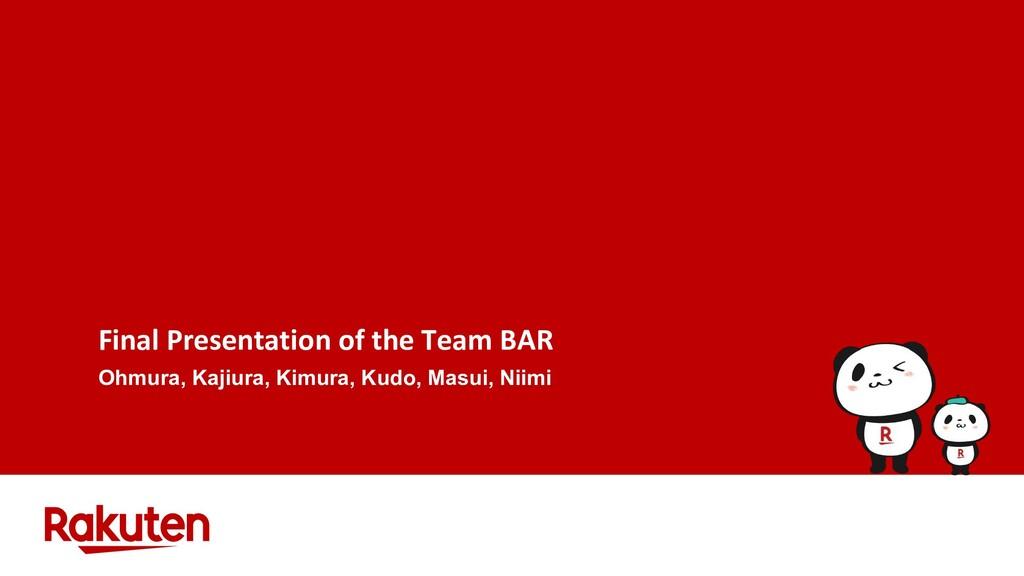Final Presentation of the Team BAR Ohmura, Kaji...