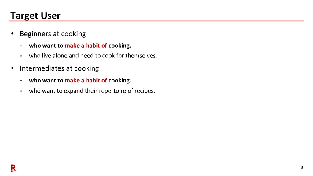 8 Target User • Beginners at cooking • who want...