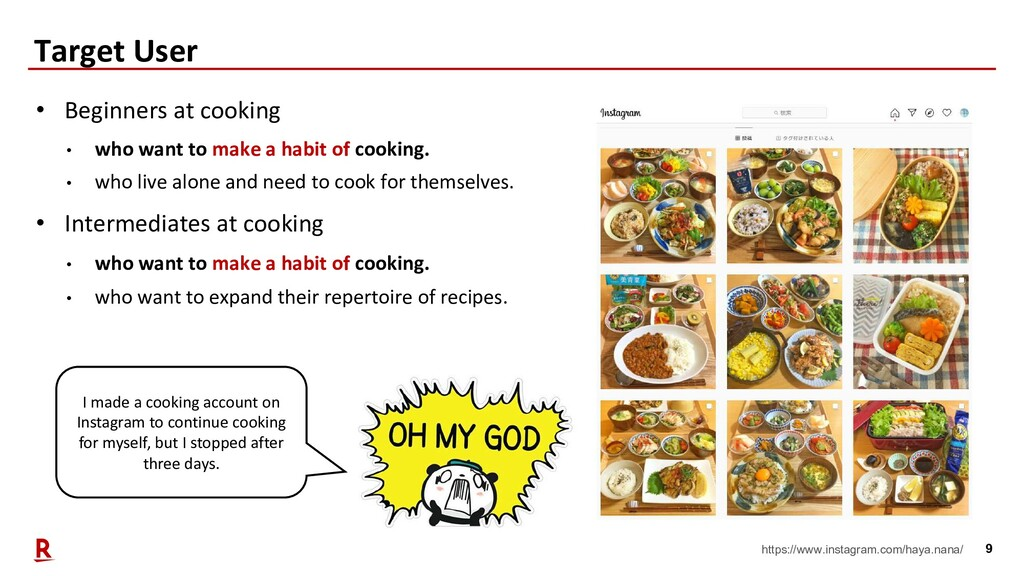 9 Target User • Beginners at cooking • who want...