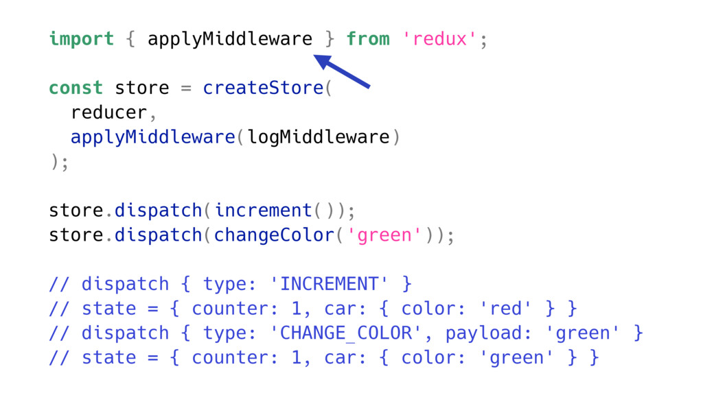 import { applyMiddleware } from 'redux'; const ...
