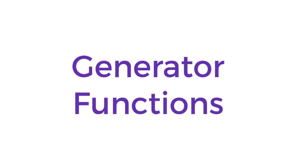 Generator Functions