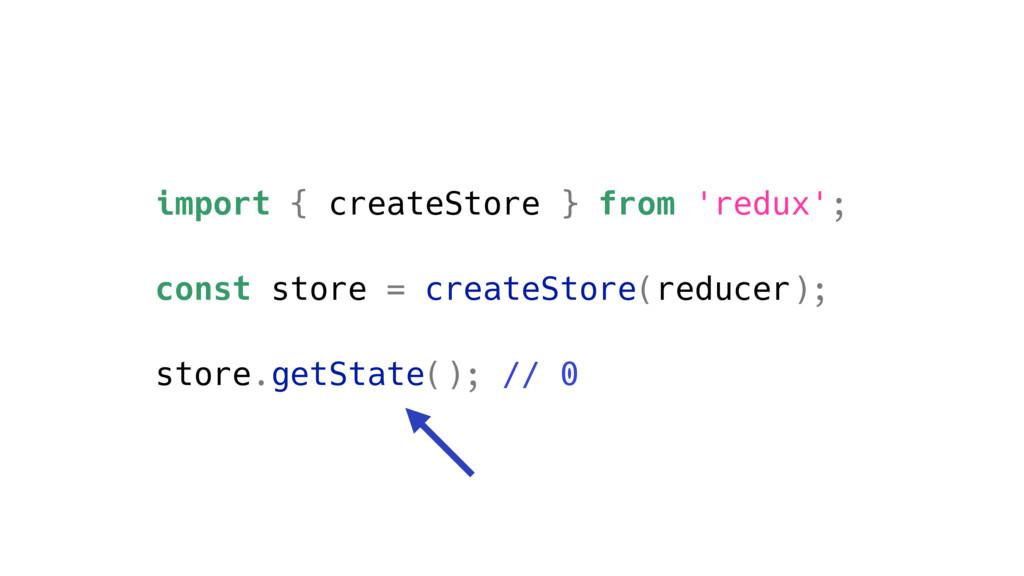 import { createStore } from 'redux'; const stor...