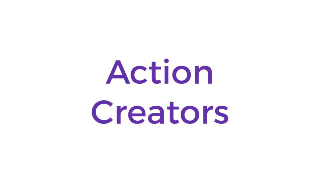 Action Creators