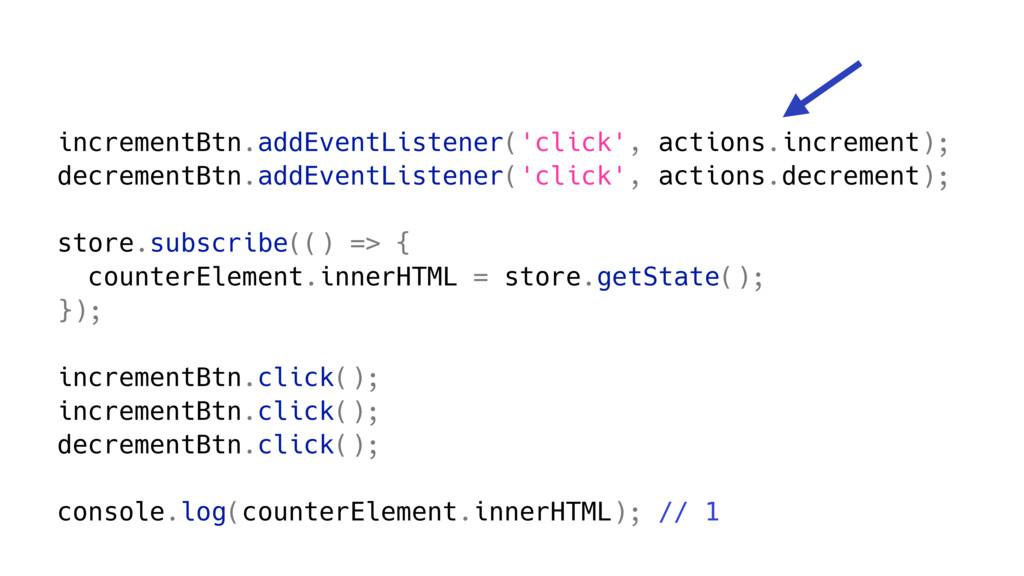 incrementBtn.addEventListener('click', actions....